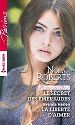 Télécharger le livre :  Le secret des émeraudes - La liberté d'aimer