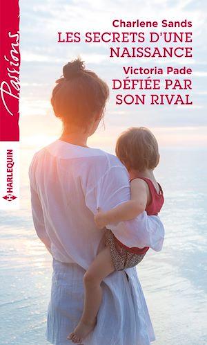 Téléchargez le livre :  Les secrets d'une naissance - Défiée par son rival