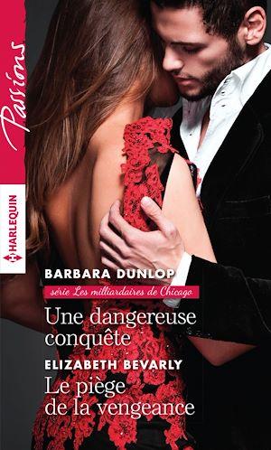 Téléchargez le livre :  Une dangereuse conquête - Le piège de la vengeance