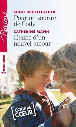 Télécharger le livre :  Pour un sourire de Cody - L'aube d'un nouvel amour