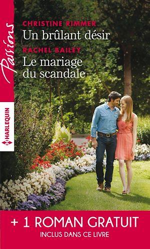 Téléchargez le livre :  Un brulant désir - Le mariage du scandale - Rendez-vous avec le destin
