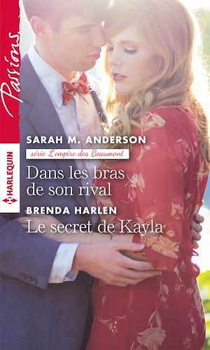 Téléchargez le livre :  Dans les bras de son rival - Le secret de Kayla