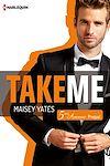 Téléchargez le livre numérique:  Take me (Cinquième Avenue, Prequel)