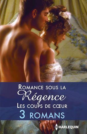 Téléchargez le livre :  Romance sous la Régence : les coups de coeur