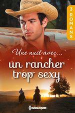 Télécharger le livre :  Une nuit avec... un rancher trop sexy