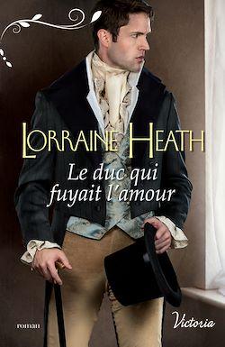 Télécharger le livre :  Le duc qui fuyait l'amour