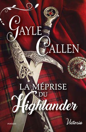 Téléchargez le livre :  La méprise du Highlander