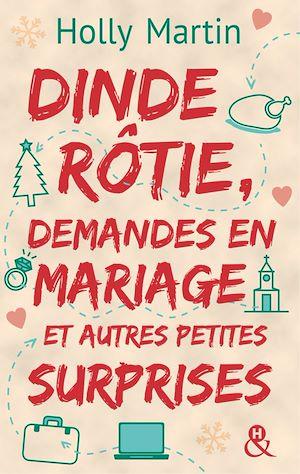 Téléchargez le livre :  Dinde rôtie, demandes en mariage et autres petites surprises