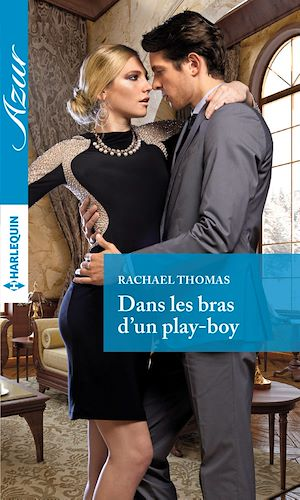 Téléchargez le livre :  Dans les bras d'un play-boy