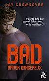 Téléchargez le livre numérique:  Bad - T2 Amour dangereux