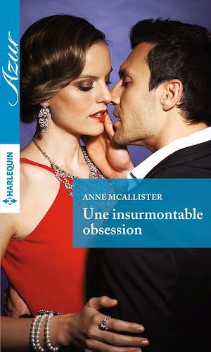 Téléchargez le livre :  Une insurmontable obsession