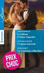 Télécharger le livre :  La trahison d'Alekos Zagorakis - Un époux inattendu - Un si séduisant milliardaire