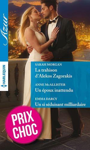 Téléchargez le livre :  La trahison d'Alekos Zagorakis - Un époux inattendu - Un si séduisant milliardaire
