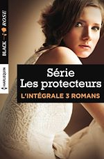 Télécharger le livre :  Intégrale Black Rose ''Les protecteurs''
