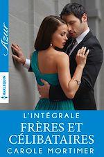 """Télécharger le livre :  Intégrale """"Frères et Célibataires"""""""