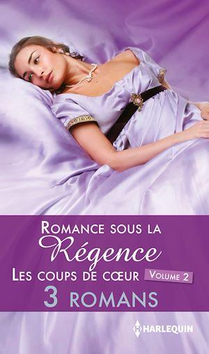 Téléchargez le livre :  Romance sous la Régence : les coups de coeur volume 2