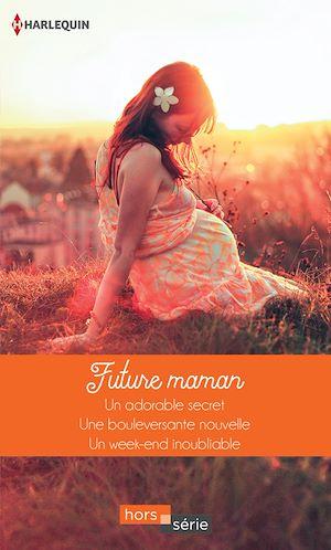 Téléchargez le livre :  Future maman