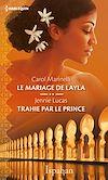 Téléchargez le livre numérique:  Le mariage de Layla - Trahie par le prince