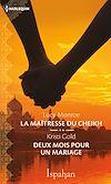 Téléchargez le livre numérique:  La maîtresse du cheikh - Deux mois pour un mariage