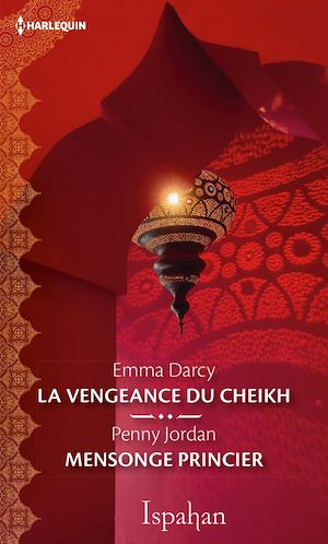 Téléchargez le livre :  La vengeance du cheikh - Mensonge princier