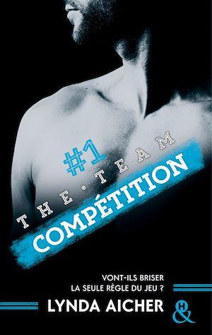Téléchargez le livre :  #1 Compétition - Série The Team