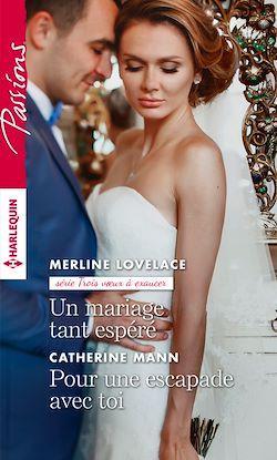 Télécharger le livre :  Un mariage tant espéré - Pour une escapade avec toi