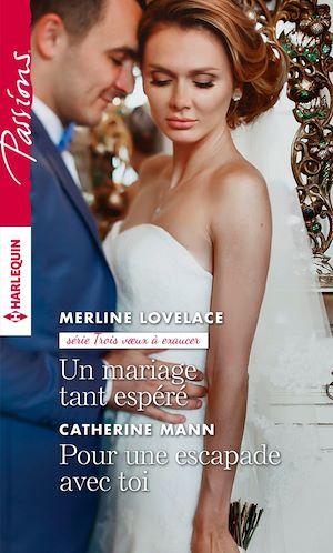 Téléchargez le livre :  Un mariage tant espéré - Pour une escapade avec toi