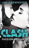 Téléchargez le livre numérique:  Clash T1 : Passion brûlante