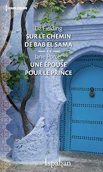 Télécharger le livre :  Sur le chemin de Bab el Sama - Une épouse pour le prince