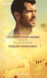 Télécharger le livre :  L'étreinte d'un cheikh - Exquise vengeance