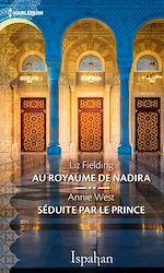Télécharger le livre :  Au royaume de Nadira - Séduite par le prince
