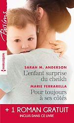 Télécharger le livre :  L'enfant surprise du cheikh - Pour toujours à ses côtés - Bien plus qu'une nuit