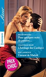 Télécharger le livre :  Pour quelques nuits de passion... - L'héritage des Carducci - L'amant de Madrid