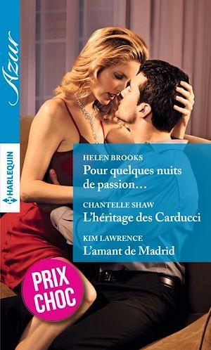Téléchargez le livre :  Pour quelques nuits de passion... - L'héritage des Carducci - L'amant de Madrid