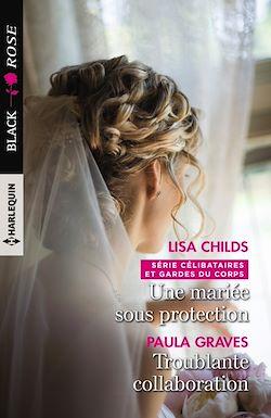 Télécharger le livre :  Une mariée sous protection - Troublante collaboration