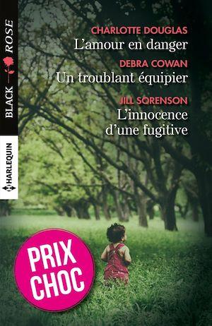 Téléchargez le livre :  L'amour en danger - Un troublant équipier - L'innocence d'une fugitive