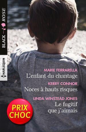Téléchargez le livre :  L'enfant du chantage - Noces à hauts risques - Le fugitif que j'aimais