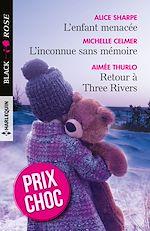 Télécharger le livre :  L'enfant menacée - L'inconnue sans mémoire - Retour à Three Rivers
