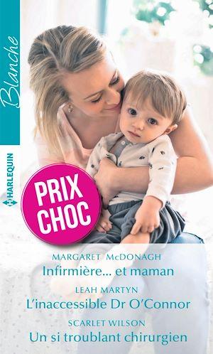 Téléchargez le livre :  Infirmière... et maman - L'inaccessible Dr O'Connor - Un si troublant chirurgien