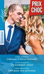 Télécharger le livre :  L'épouse d'Alexeï Kolovsky - Un troublant retour - Défi pour une princesse