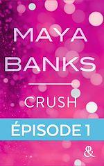 Télécharger le livre :  Crush - Episode 1