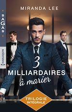 Télécharger le livre :  Trois milliardaires à marier