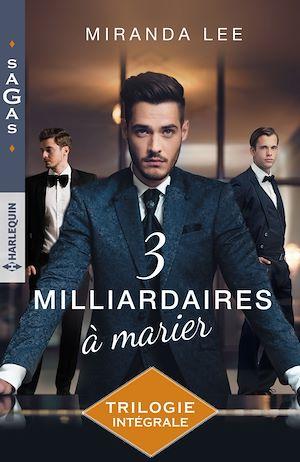 Téléchargez le livre :  Trois milliardaires à marier