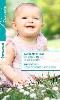 Télécharger le livre :  Un bébé pour le Dr Santini - Pour dompter son coeur