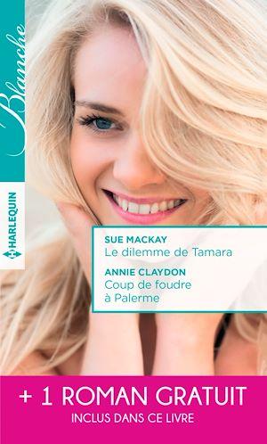 Téléchargez le livre :  Le dilemme de Tamara - Coup de foudre à Palerme - Un printemps pour s'aimer
