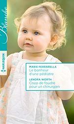 Télécharger le livre :  Le bonheur d'une pédiatre - Coup de foudre pour un chirurgien