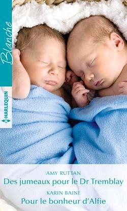 Télécharger le livre :  Des jumeaux pour le Dr Tremblay - Pour le bonheur d'Alfie