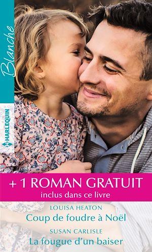 Téléchargez le livre :  Coup de foudre à Noël - La fougue d'un baiser - Le destin d'un pédiatre