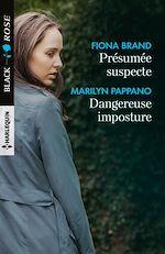 Télécharger le livre :  Présumée suspecte - Dangereuse imposture