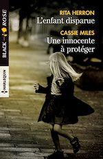 Télécharger le livre :  L'enfant disparue - Une innocente à protéger